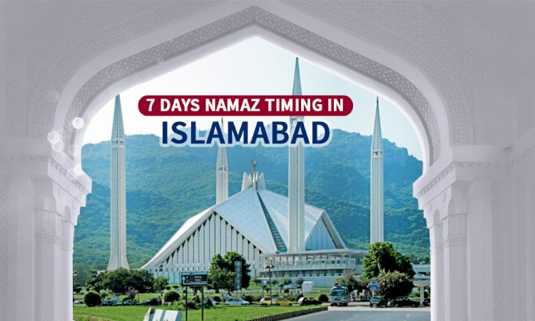 Namaz Timing In Islamabad & Adjacent Areas