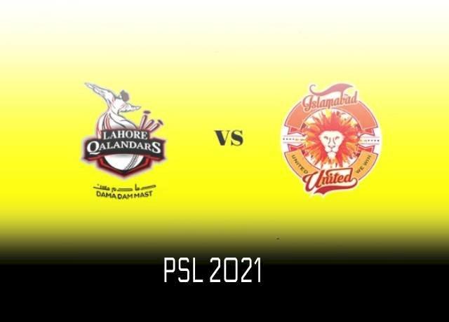 Lahore Qalandars vs Islamabad United today As PSL 2021 Resumes